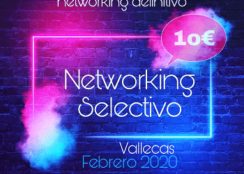 Networking Selectivo y para siempre, Vallecas Madrid
